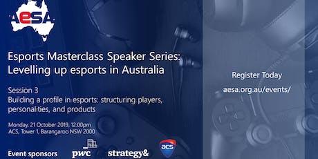 AESA Esports Masterclass Speaker Series - Session 3 tickets