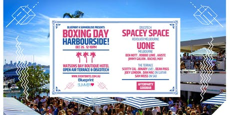 Blueprint & Summerlove-  Boxing Day at Watsons Bay hotel FT. SPACEY, UONE + tickets