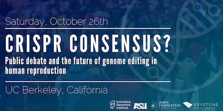CRISPR Consensus? tickets