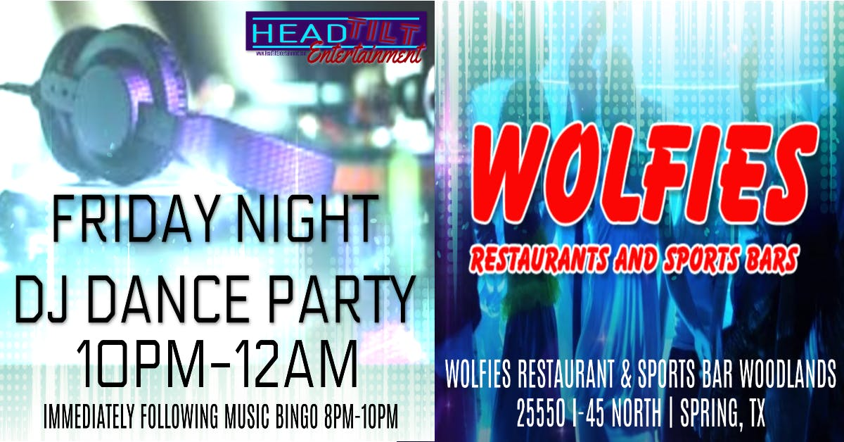 Friday Night DJ Dance Party at Wolfies Restaurant & Bar - Spring, TX