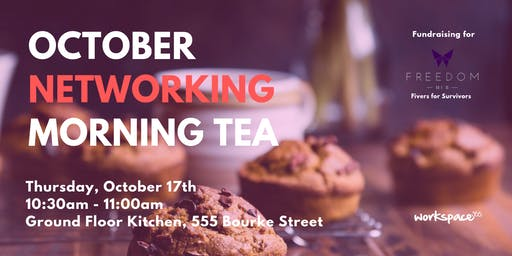October Networking Morning Tea + Fundraiser - 555 Bourke