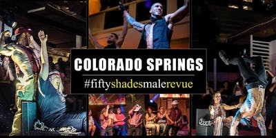 Fifty Shades Male Revue Colorado Springs