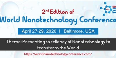 2nd Edition of World Nanotechnology Conference, April 27-29, 2020