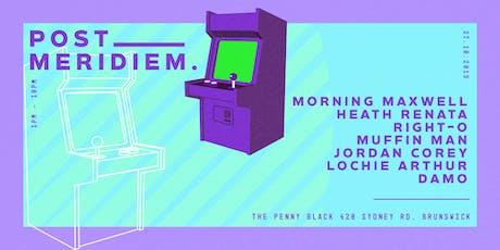 Post Meridiem - Morning Maxwell tickets