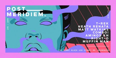 Post Meridiem - T-REK tickets