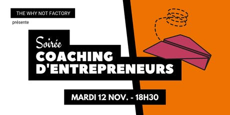 Soirée coaching d'entrepreneurs de la Why Not Factory #2 billets