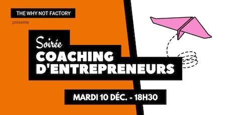 Soirée coaching d'entrepreneurs de la Why Not Factory #3 tickets