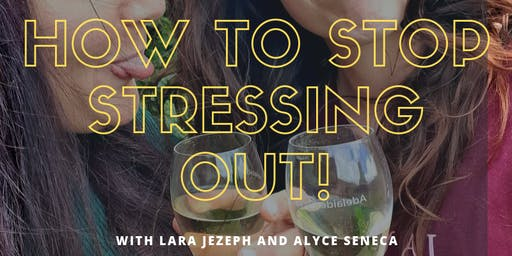 How to stop stressing out!