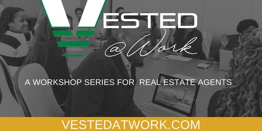 VESTED at Work: Marketing Masterclass for Real Estate Agents