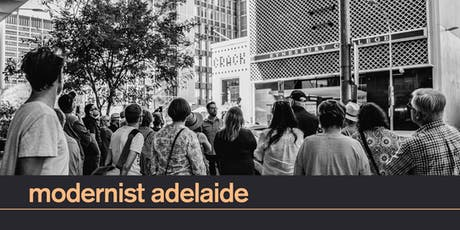 Modernist Adelaide Walking Tour | 27 Oct 11am tickets