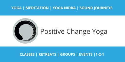 Positive Change Yoga - Meditation taster & talk
