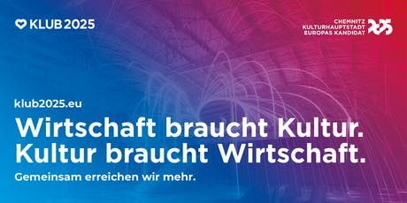 """KLUB 2025 präsentiert: """"Wirtschaft trifft Kulturhauptstadt"""" Tickets"""