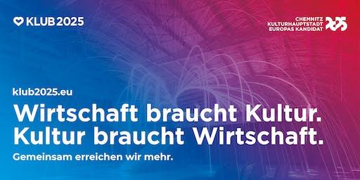 """KLUB 2025 präsentiert: """"Wirtschaft trifft Kulturhauptstadt"""""""