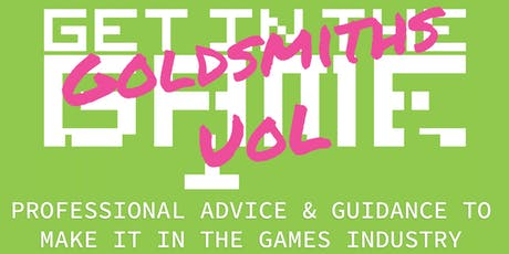 Get In The Game Careers Talks; Goldsmiths tickets