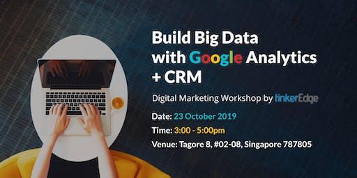 Build Big Data with Google Analytics + CRM [Digital Marketing Workshop]