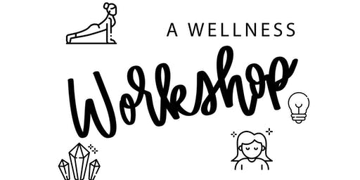 A WELLNESS WORKSHOP; MIND - Taking Care of Your Mind