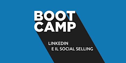 Boot Camp: LinkedIn e il Social Selling