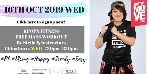 GOT TO MOVE 2019 - FREE KPOPX FITNESS MASS WORKOUT - 16TH OCT 2019