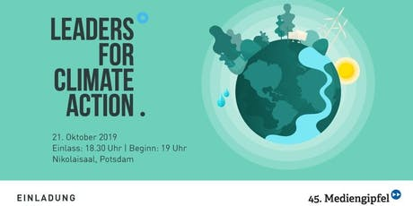 45. Mediengipfel: Leaders for Climate Action Tickets