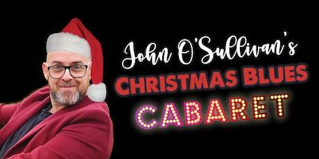 John O'Sullivan's Christmas Blues Cabaret Night! tickets