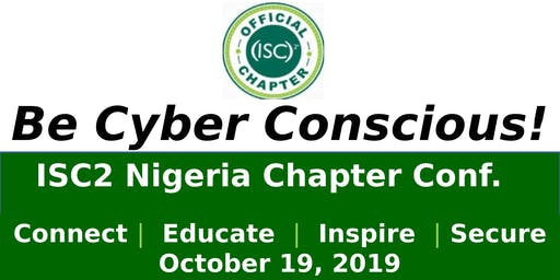 ISC2 Nigeria Chapter Conference: Be Cyber Conscious
