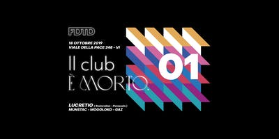 """FDTD Pres. """"Il Club è Morto"""" w/ Lucretio_Evento 01"""