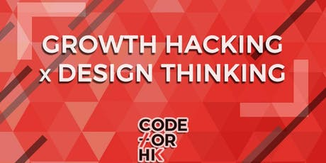 Growth Hacking x Design Thinking in Sheung Wan by CODE FOR HK tickets