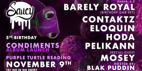 Barely Royal, HODA, Pelikann & More: Saucy @ Purple Turtle, Reading tickets