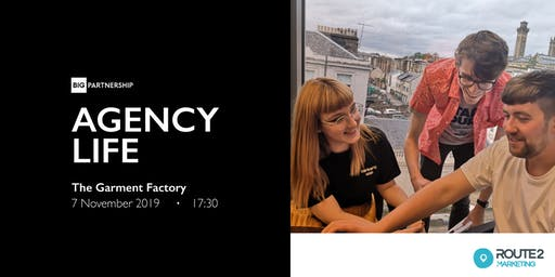Agency Life, sponsored by BIG Partnership