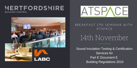 Hertfordshire Building Control Breakfast CPD Seminar with ATSpace tickets