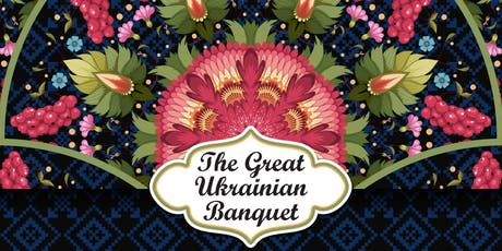 The Great Ukrainian Banquet tickets