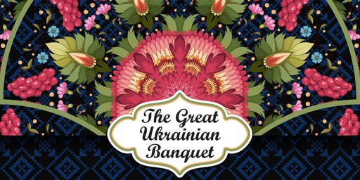 The Great Ukrainian Banquet