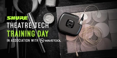 Shure Theatre Tech Training Day - In Association with Wavetool tickets