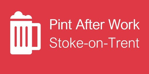 Pint After Work: Stoke-on-Trent
