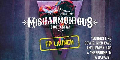 Dr. Strongarm Misharmonious Orchestra EP Launch