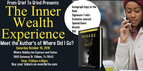 "The Inner Wealth Experience: Meet the Author's of ""Where Did I Go?' tickets"