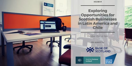 Exploring Opportunities for Scottish Businesses in Latin America and Chile tickets