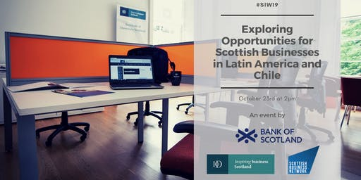 Exploring Opportunities for Scottish Businesses in Latin America and Chile