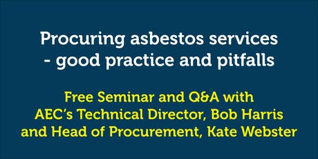 Procuring asbestos services – good practice and pitfalls seminar October 15th Manchester tickets