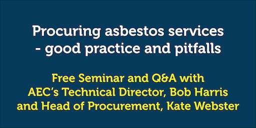 Procuring asbestos services – good practice and pitfalls seminar October 15th Manchester