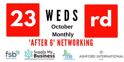 'After 6' FREE Monthly Ashford Networking - Weds 23rd October