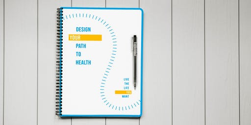 Free Workshop - Design your Path to Health