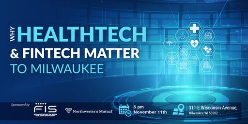 Why HealthTech and FinTech Matter to Milwaukee