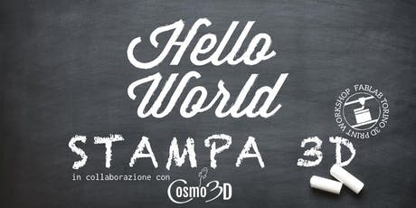 Edizione Speciale | Hello World: corso base di Stampa 3D con Cosmo3D! biglietti