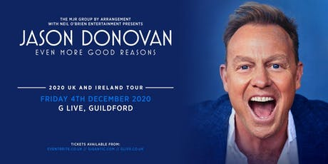 Jason Donovan 'Even More Good Reasons' Tour (G Live, Guildford) tickets
