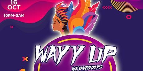 #WayyUpWednesdays tickets