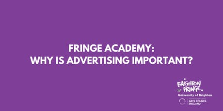 Fringe Academy: Why is Advertising Important? tickets