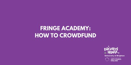 Fringe Academy: How to Crowdfund tickets