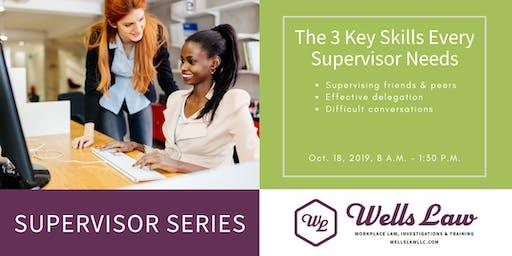 Supervisor Series: The 3 Key Skills Every Supervisor Needs