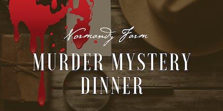 Murder Mystery Dinner at Normandy Farm tickets